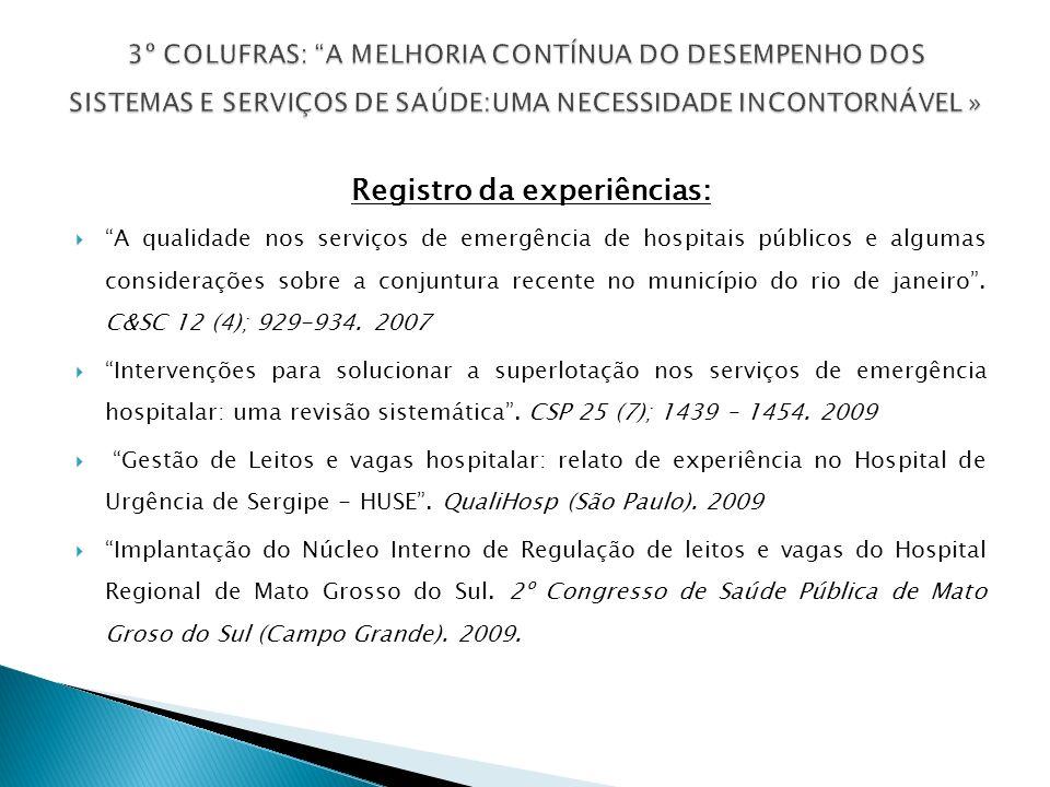 Registro da experiências: A qualidade nos serviços de emergência de hospitais públicos e algumas considerações sobre a conjuntura recente no município do rio de janeiro.