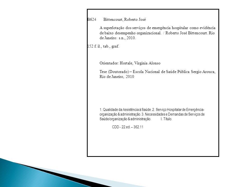 B624 Bittencourt, Roberto José A superlotação dos serviços de emergência hospitalar como evidência de baixo desempenho organizacional.