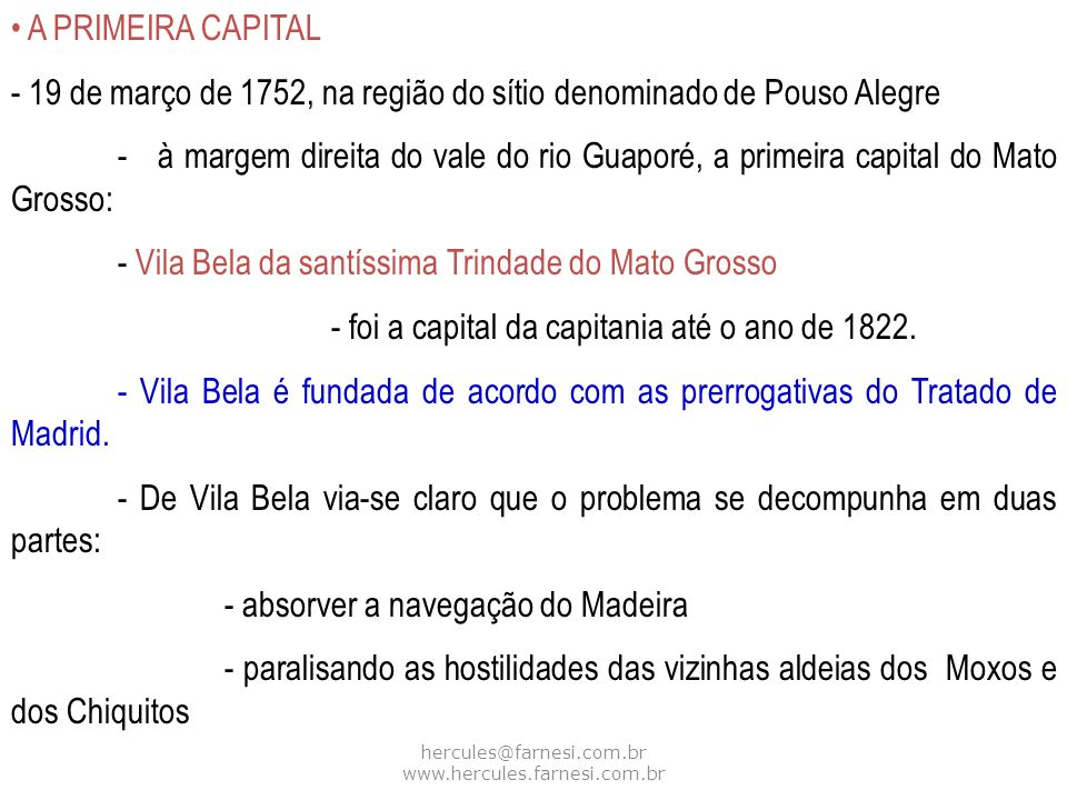 hercules@farnesi.com.br www.hercules.farnesi.com.br A PRIMEIRA CAPITAL - 19 de março de 1752, na região do sítio denominado de Pouso Alegre - à margem