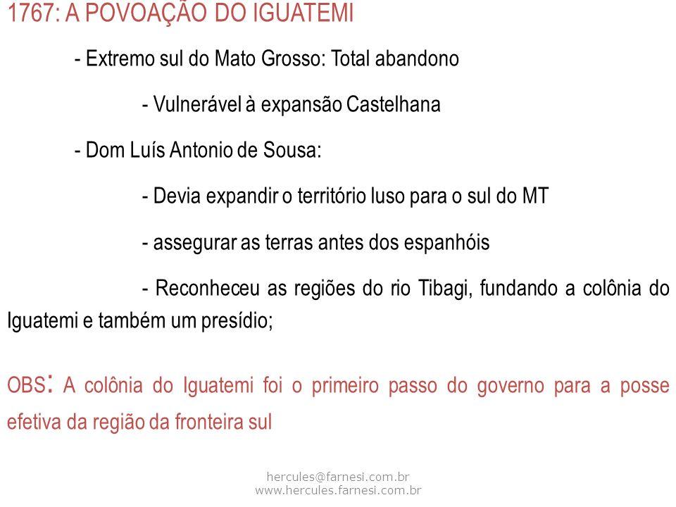 hercules@farnesi.com.br www.hercules.farnesi.com.br 1767: A POVOAÇÃO DO IGUATEMI - Extremo sul do Mato Grosso: Total abandono - Vulnerável à expansão
