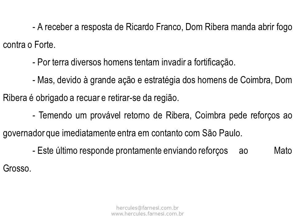 hercules@farnesi.com.br www.hercules.farnesi.com.br - A receber a resposta de Ricardo Franco, Dom Ribera manda abrir fogo contra o Forte. - Por terra