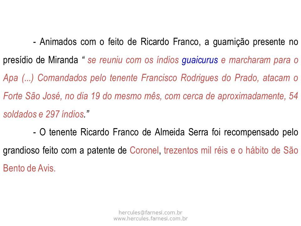 hercules@farnesi.com.br www.hercules.farnesi.com.br - Animados com o feito de Ricardo Franco, a guarnição presente no presídio de Miranda se reuniu co