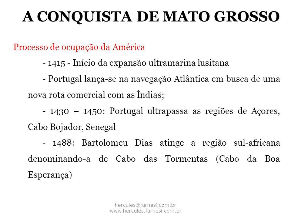 Processo de ocupação da América - 1415 - Início da expansão ultramarina lusitana - Portugal lança-se na navegação Atlântica em busca de uma nova rota