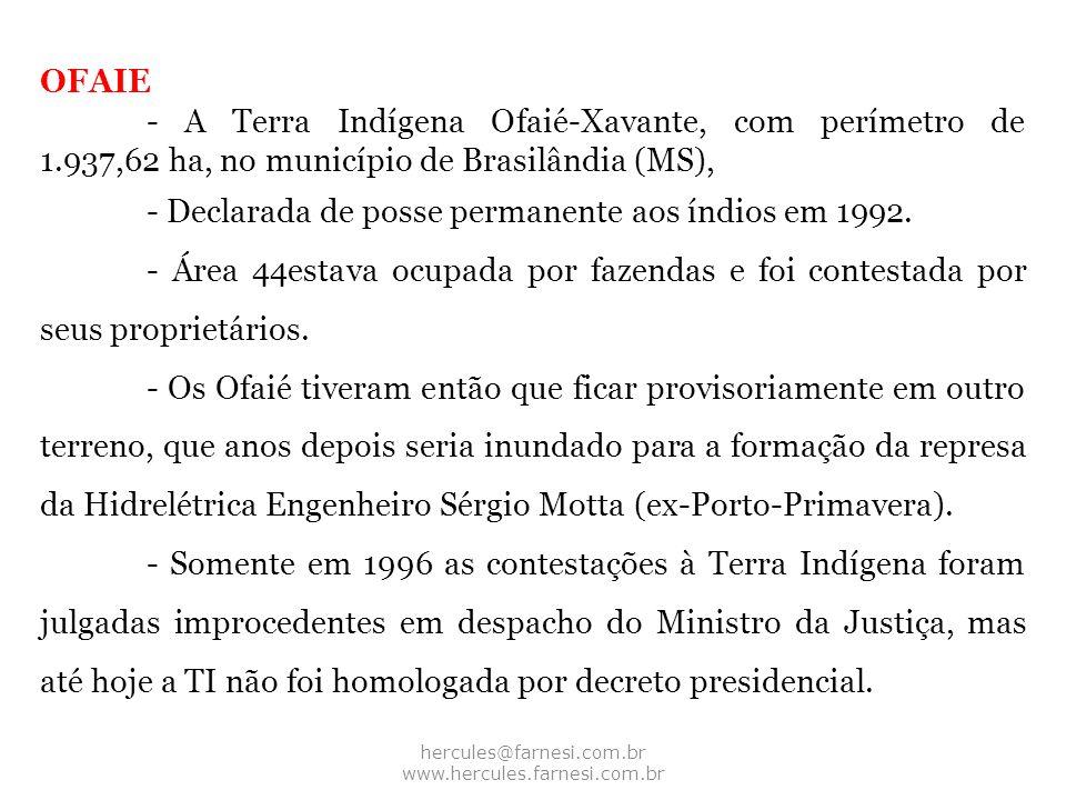 hercules@farnesi.com.br www.hercules.farnesi.com.br OFAIE - A Terra Indígena Ofaié-Xavante, com perímetro de 1.937,62 ha, no município de Brasilândia