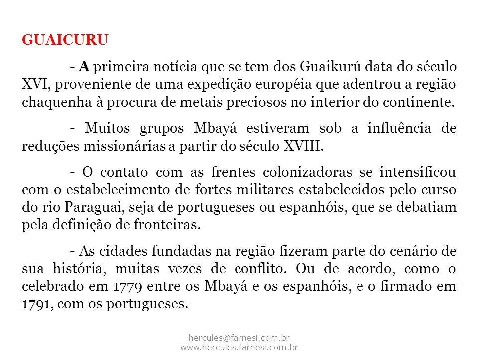 GUAICURU - A primeira notícia que se tem dos Guaikurú data do século XVI, proveniente de uma expedição européia que adentrou a região chaquenha à proc