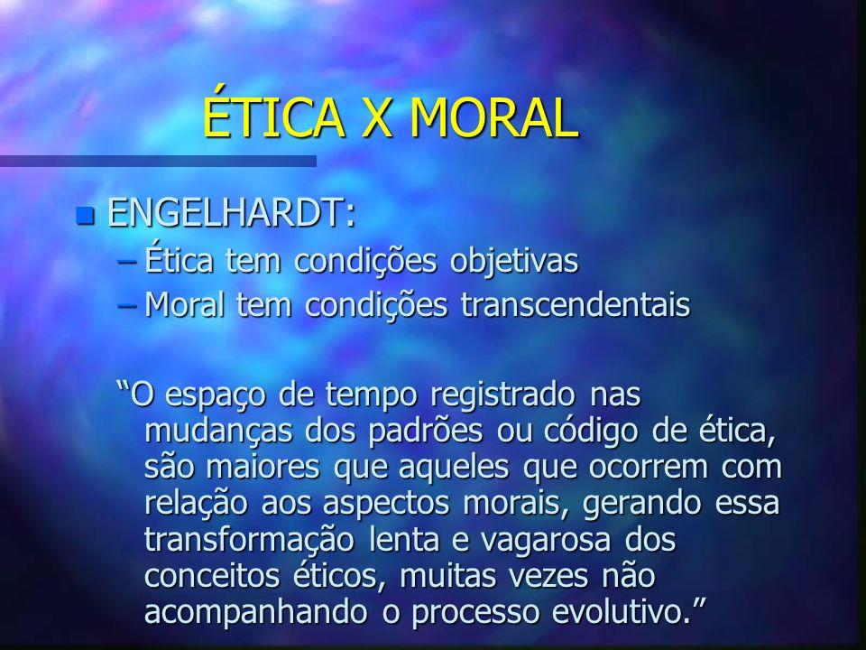 Ética Prática n Ética Ambiental n Ética dos Negócios n Ética Profissional n Bioética