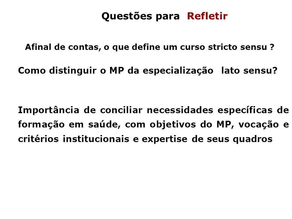 Afinal de contas, o que define um curso stricto sensu ? Como distinguir o MP da especialização lato sensu? Importância de conciliar necessidades espec