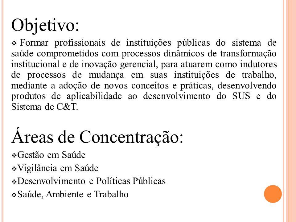 Objetivo: Formar profissionais de instituições públicas do sistema de saúde comprometidos com processos dinâmicos de transformação institucional e de