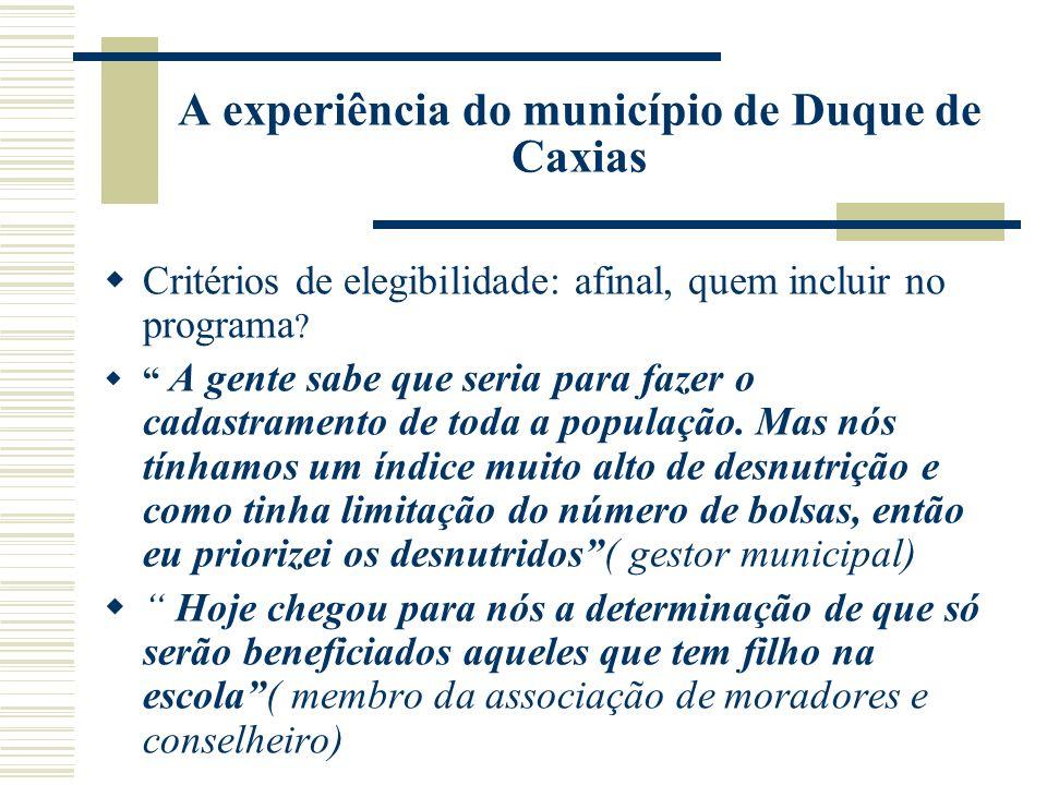 A experiência do município de Duque de Caxias Critérios de elegibilidade: afinal, quem incluir no programa ? A gente sabe que seria para fazer o cadas
