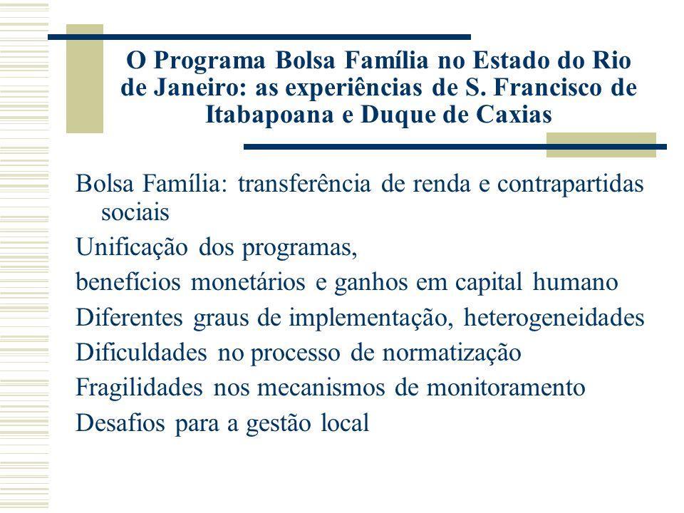 O Programa Bolsa Família no Estado do Rio de Janeiro: as experiências de S. Francisco de Itabapoana e Duque de Caxias Bolsa Família: transferência de