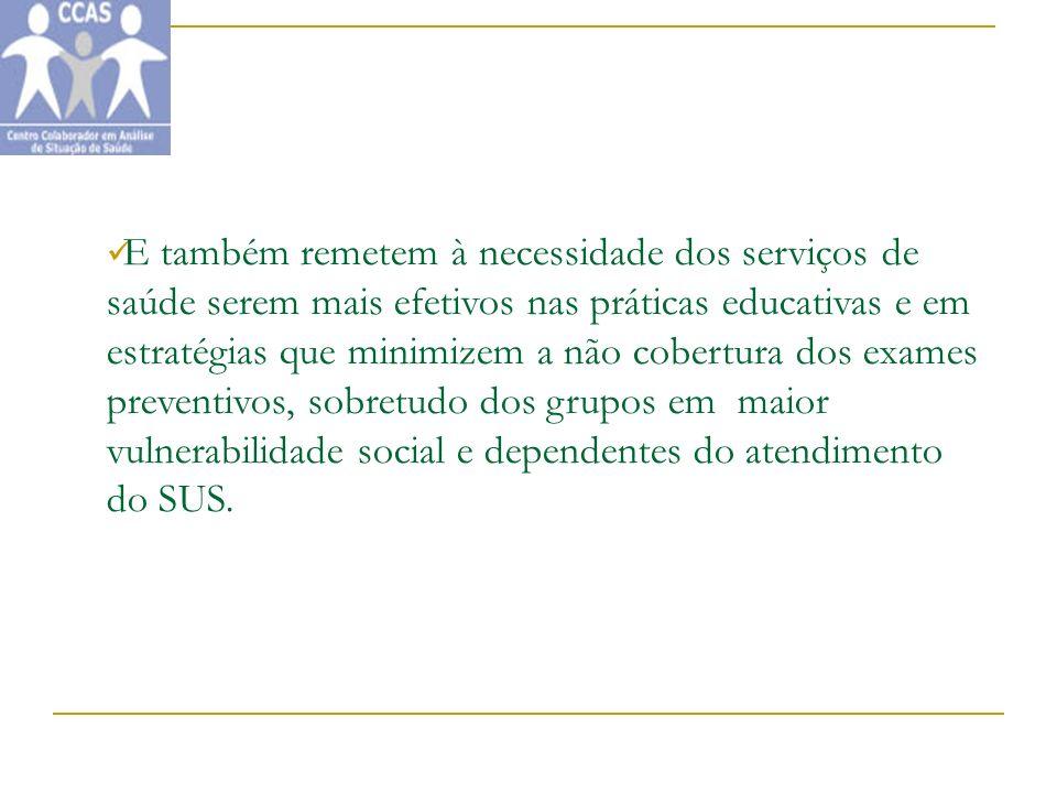 E também remetem à necessidade dos serviços de saúde serem mais efetivos nas práticas educativas e em estratégias que minimizem a não cobertura dos ex