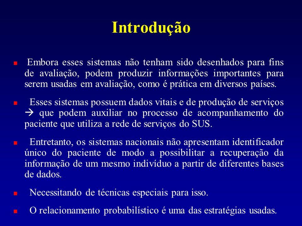Introdução Embora esses sistemas não tenham sido desenhados para fins de avaliação, podem produzir informações importantes para serem usadas em avalia