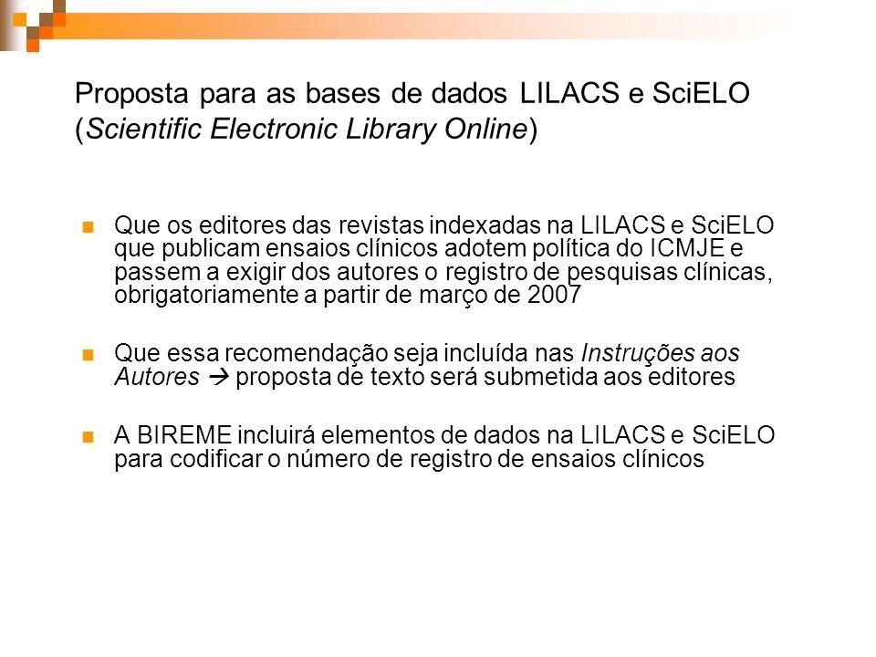 Proposta para as bases de dados LILACS e SciELO (Scientific Electronic Library Online) Que os editores das revistas indexadas na LILACS e SciELO que p