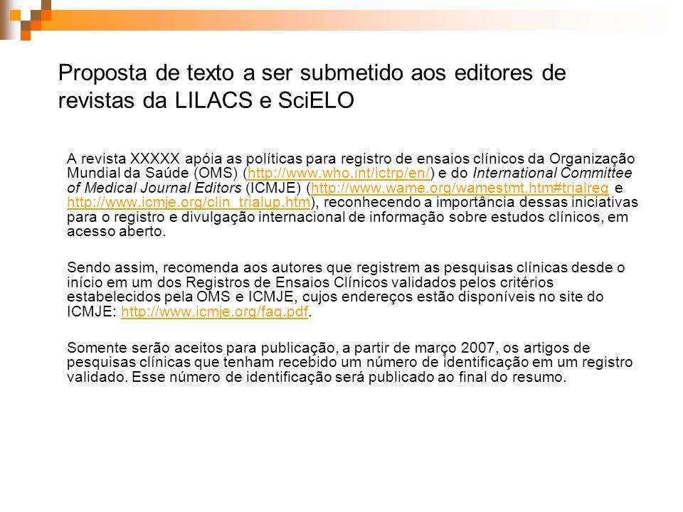 Proposta de texto a ser submetido aos editores de revistas da LILACS e SciELO A revista XXXXX apóia as políticas para registro de ensaios clínicos da
