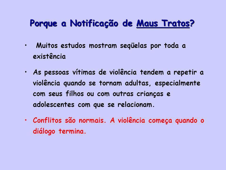 Muitos estudos mostram seqüelas por toda a existência As pessoas vítimas de violência tendem a repetir a violência quando se tornam adultas, especialmente com seus filhos ou com outras crianças e adolescentes com que se relacionam.