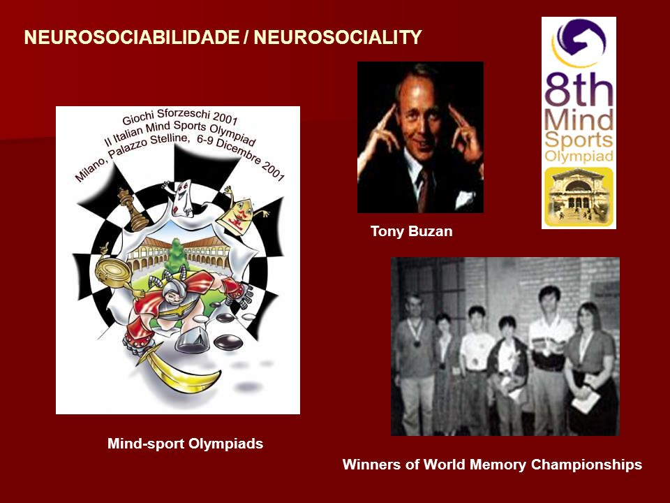 Tony Buzan NEUROSOCIABILIDADE / NEUROSOCIALITY Winners of World Memory Championships Mind-sport Olympiads
