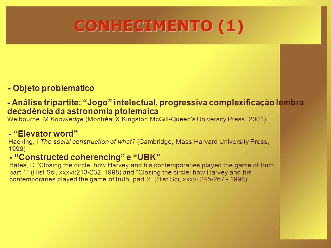 CONHECIMENTO (1) - Constructed coherencing e UBK Bates, D Closing the circle: how Harvey and his contemporaries played the game of truth, part 1 (Hist