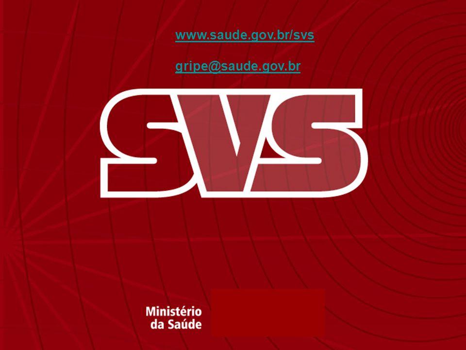 www.saude.gov.br/svs gripe@saude.gov.br