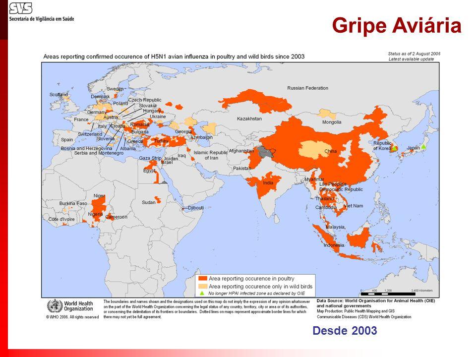 Gripe Aviária Casos humanos confirmados por A/(H5N1) Desde 2003