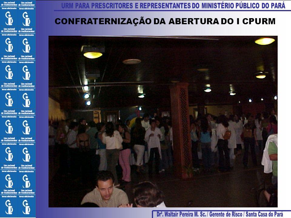 CONFRATERNIZAÇÃO DA ABERTURA DO I CPURM