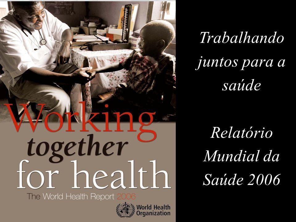 Department of Human Resources for Health, October 2005 Trabalhando juntos para a saúde Relatório Mundial da Saúde 2006