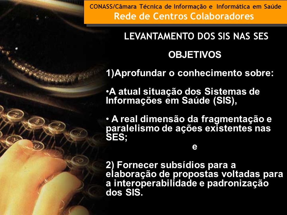 CONASS/Câmara Técnica de Informação e Informática em Saúde Rede de Centros Colaboradores CONASS/Câmara Técnica de Informação e Informática em Saúde Re