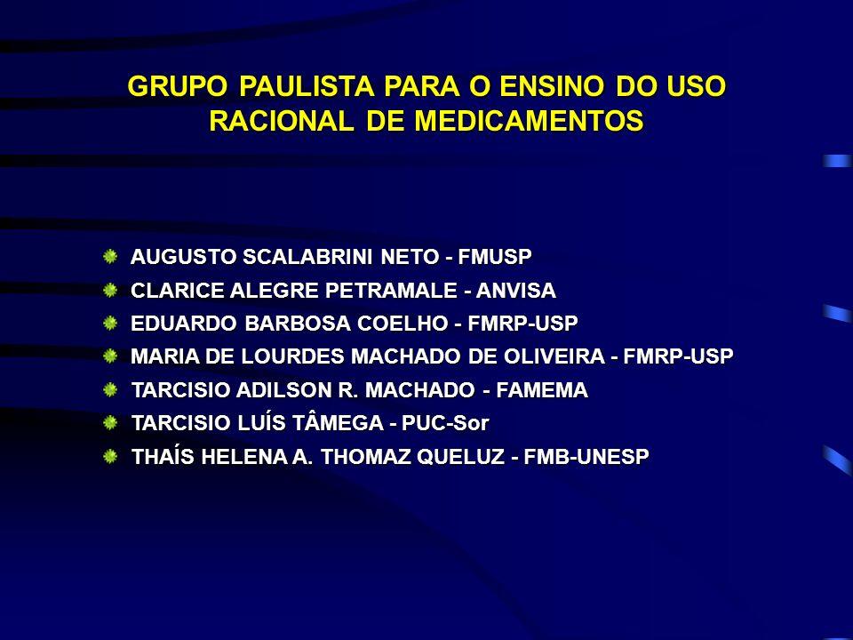 AUGUSTO SCALABRINI NETO - FMUSP CLARICE ALEGRE PETRAMALE - ANVISA EDUARDO BARBOSA COELHO - FMRP-USP MARIA DE LOURDES MACHADO DE OLIVEIRA - FMRP-USP TA