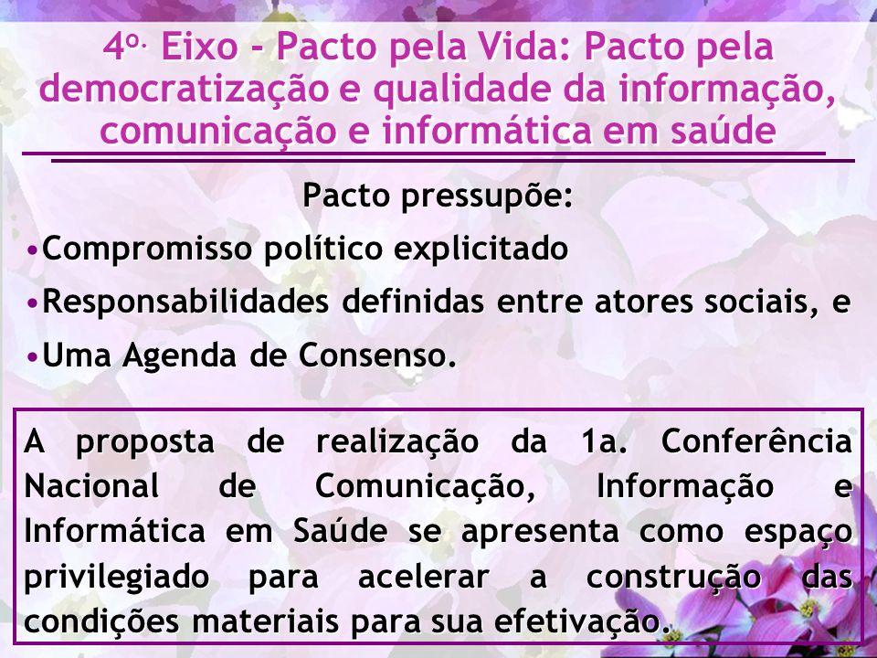 Pacto pressupõe: Compromisso político explicitado Responsabilidades definidas entre atores sociais, e Uma Agenda de Consenso. A proposta de realização