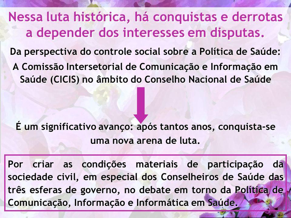 Da perspectiva do controle social sobre a Política de Saúde: A Comissão Intersetorial de Comunicação e Informação em Saúde (CICIS) no âmbito do Consel
