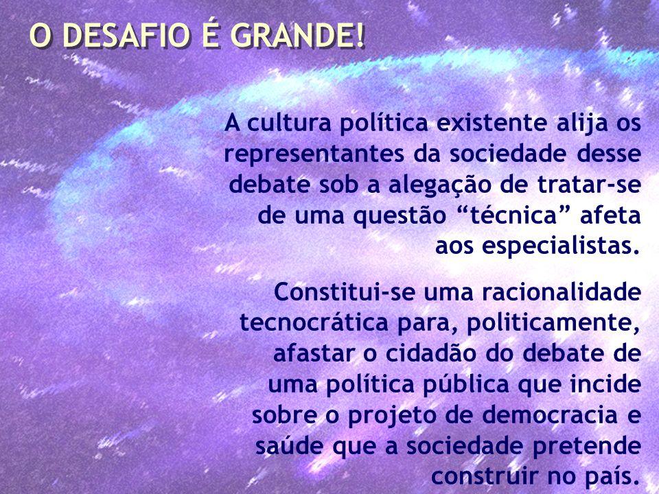 A cultura política existente alija os representantes da sociedade desse debate sob a alegação de tratar-se de uma questão técnica afeta aos especialis