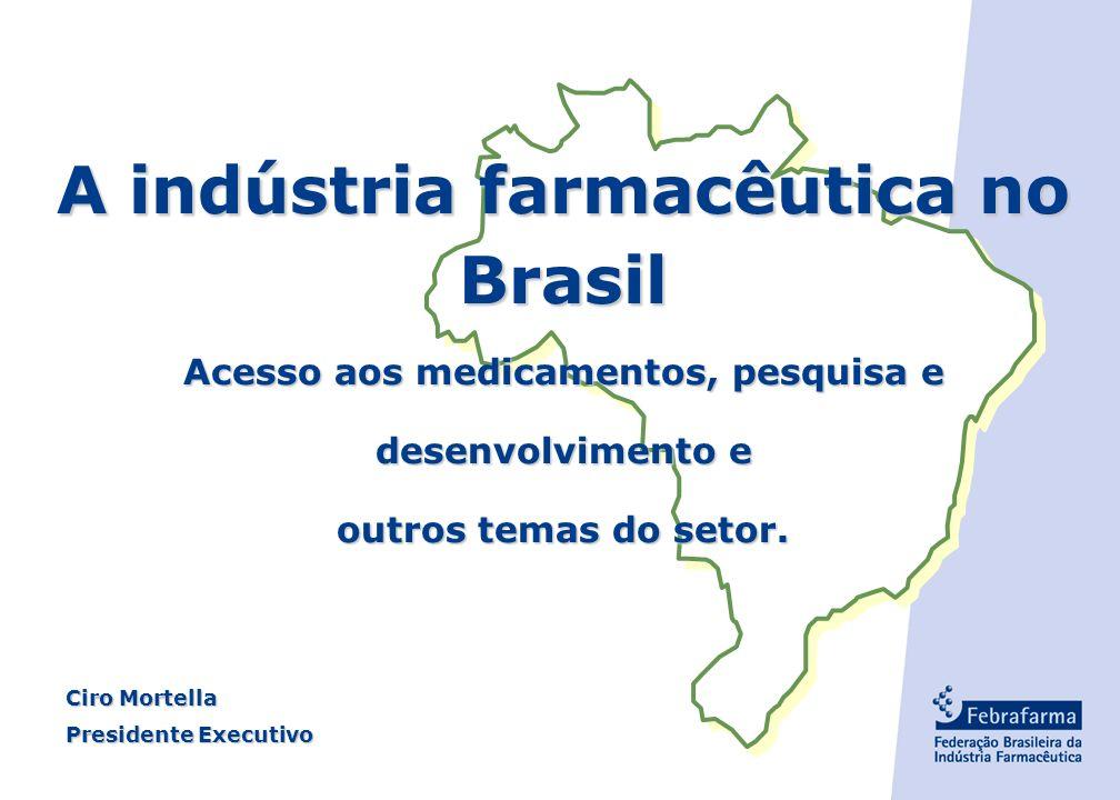 - 0 - A indústria farmacêutica no Brasil Acesso aos medicamentos, pesquisa e desenvolvimento e outros temas do setor.