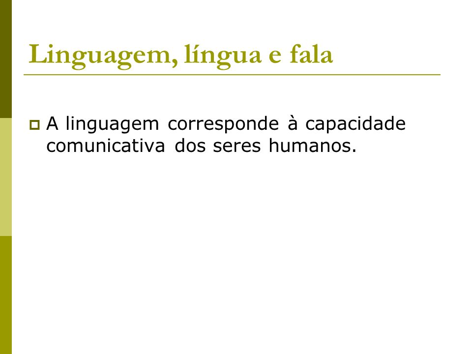 Níveis de linguagem Norma culta ou erudita: é a língua falada pelas pessoas de instrução, niveladas pela escola.