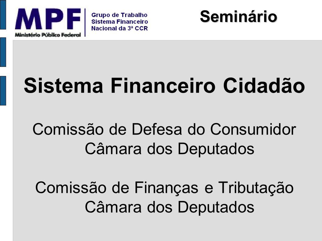 Cartões de Crédito (Resolução CMN nº 3.919/10) O Ministério Público Federal (GT- SFN) acompanhará o cumprimento das resoluções pelas instituições, em parceria com o Departamento de Proteção ao Direito do Consumidor - DPDC, e com a participação da fiscalização do Banco Central, mediante convênio, para garantir os direitos do consumidor nacional de cartões de crédito.