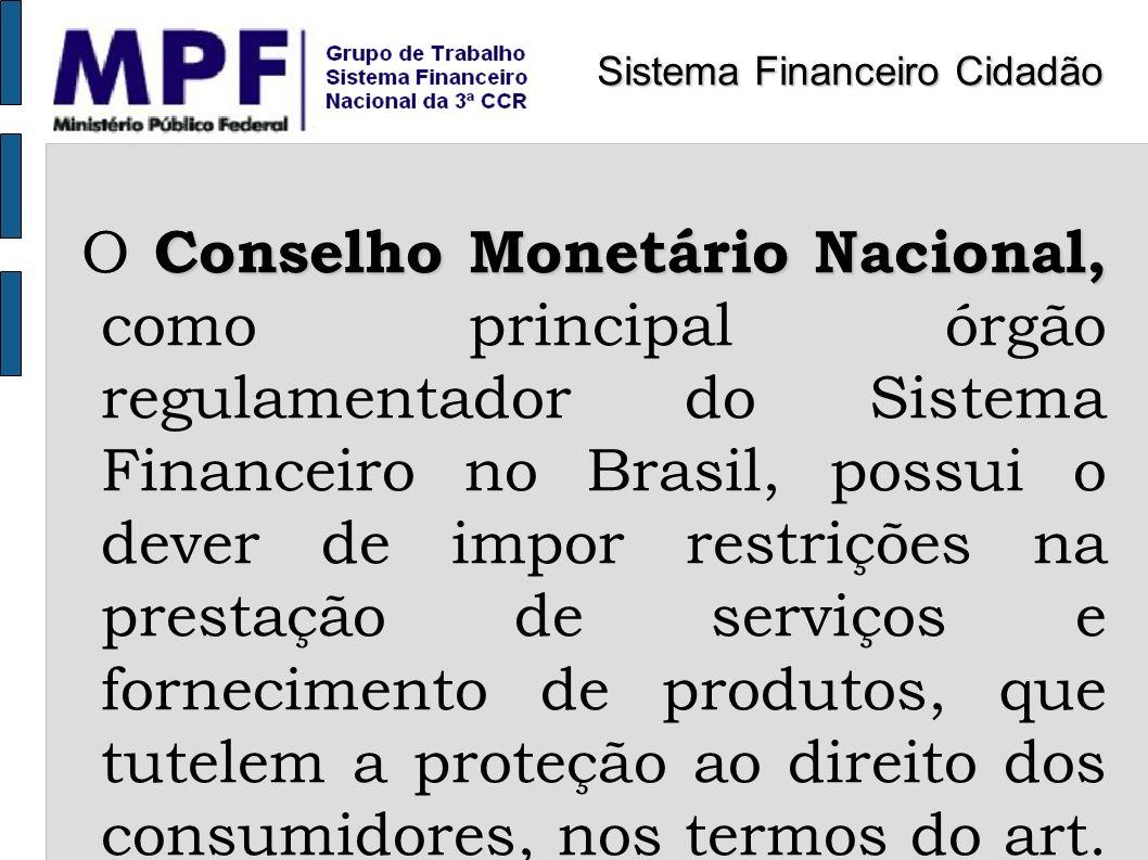 Conselho Monetário Nacional, O Conselho Monetário Nacional, como principal órgão regulamentador do Sistema Financeiro no Brasil, possui o dever de imp