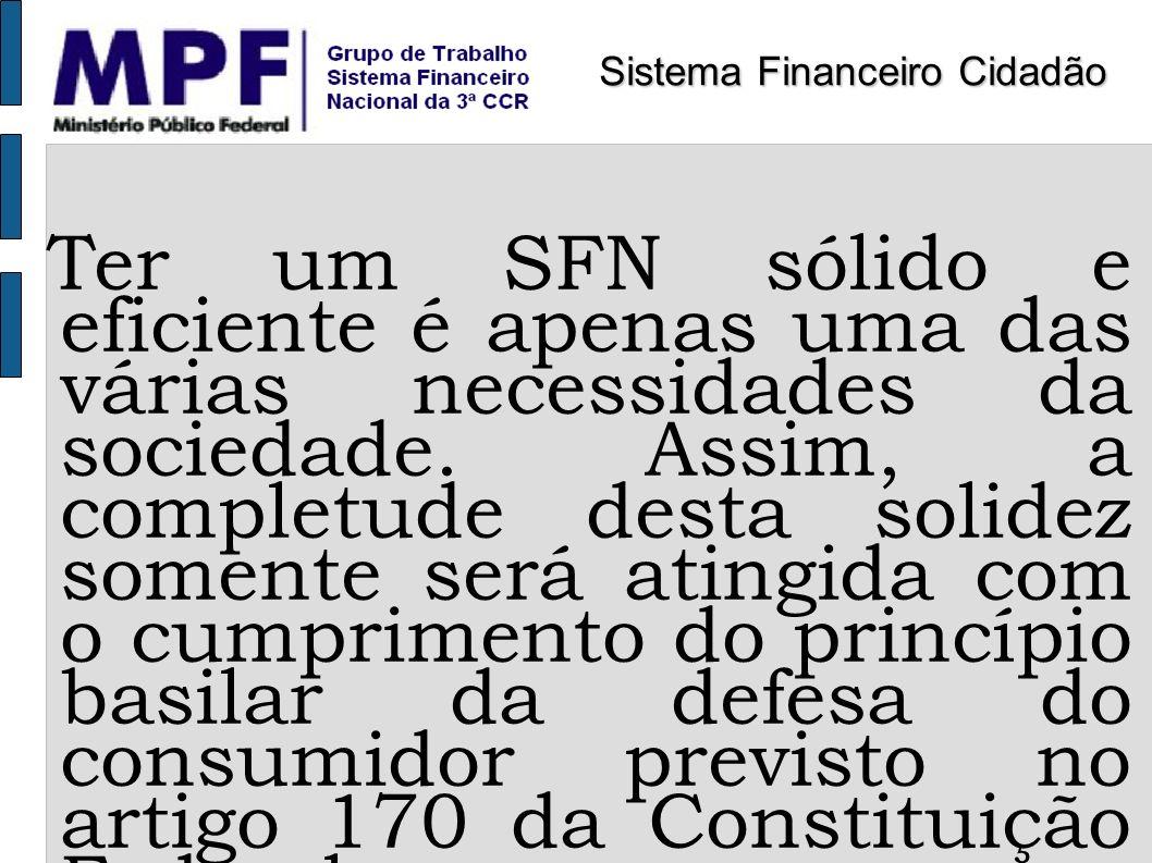 Ter um SFN sólido e eficiente é apenas uma das várias necessidades da sociedade. Assim, a completude desta solidez somente será atingida com o cumprim