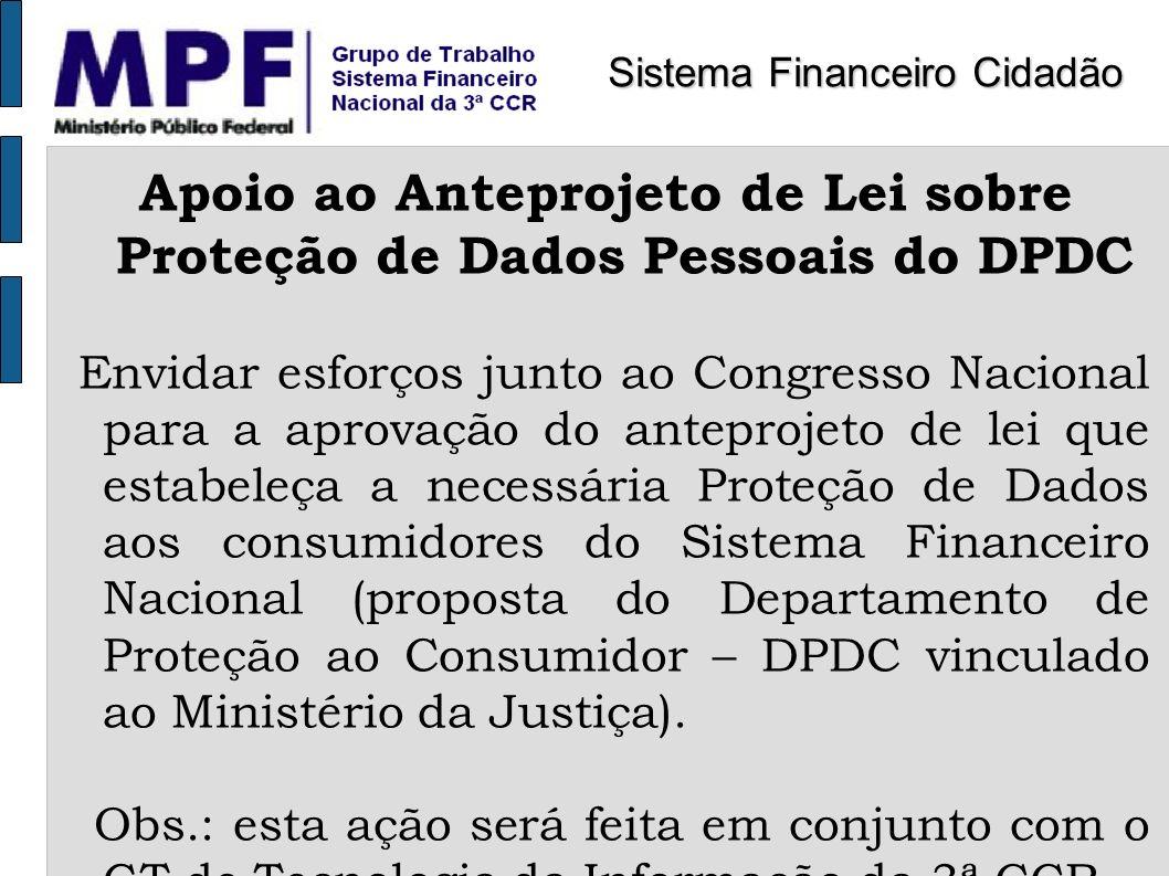 Apoio ao Anteprojeto de Lei sobre Proteção de Dados Pessoais do DPDC Envidar esforços junto ao Congresso Nacional para a aprovação do anteprojeto de l