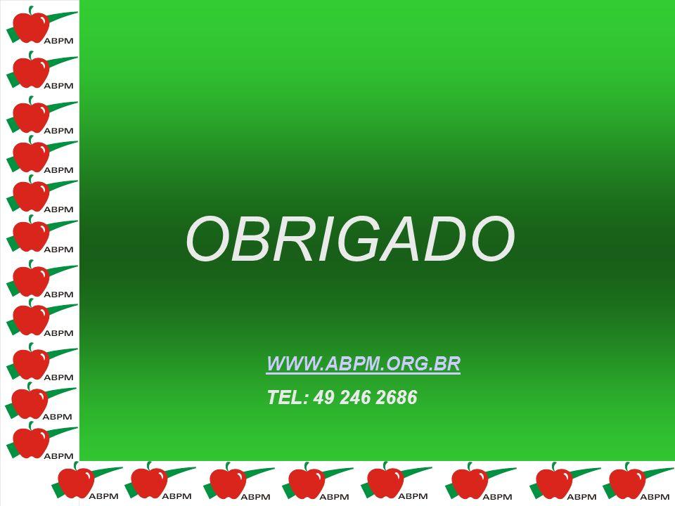 OBRIGADO WWW.ABPM.ORG.BR TEL: 49 246 2686