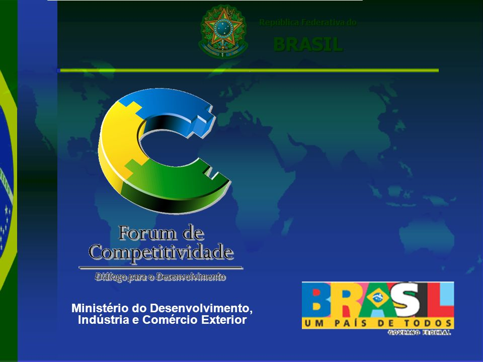 República Federativa do República Federativa do BRASIL BRASIL Ministério do Desenvolvimento, Indústria e Comércio Exterior