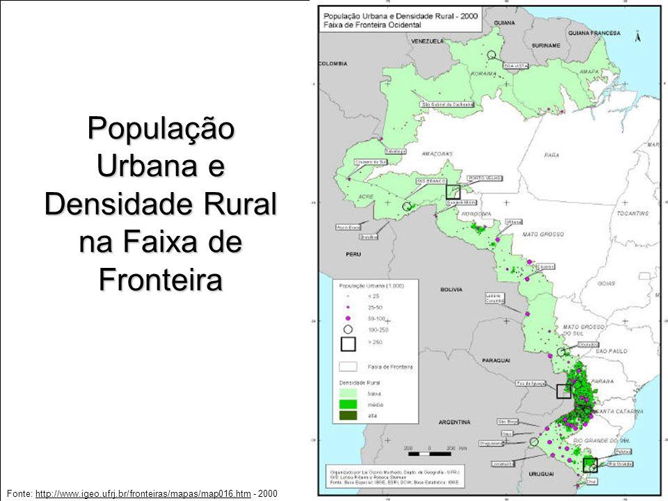 População Urbana e Densidade Rural na Faixa de Fronteira Fonte: http://www.igeo.ufrj.br/fronteiras/mapas/map016.htm - 2000http://www.igeo.ufrj.br/fron