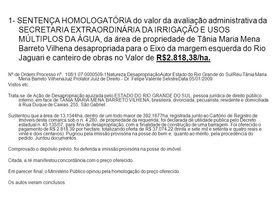 1- SENTENÇA HOMOLOGATÓRIA do valor da avaliação administrativa da SECRETARIA EXTRAORDINÁRIA DA IRRIGAÇÃO E USOS MÚLTIPLOS DA ÁGUA, da área de propried