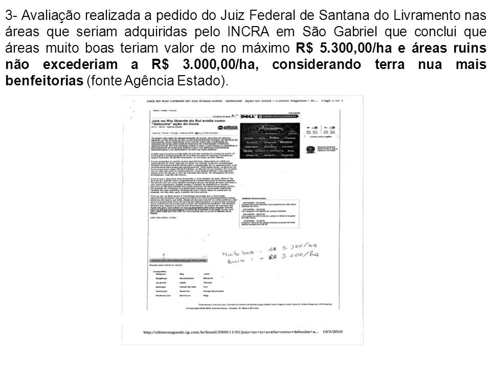3- Avaliação realizada a pedido do Juiz Federal de Santana do Livramento nas áreas que seriam adquiridas pelo INCRA em São Gabriel que conclui que áre