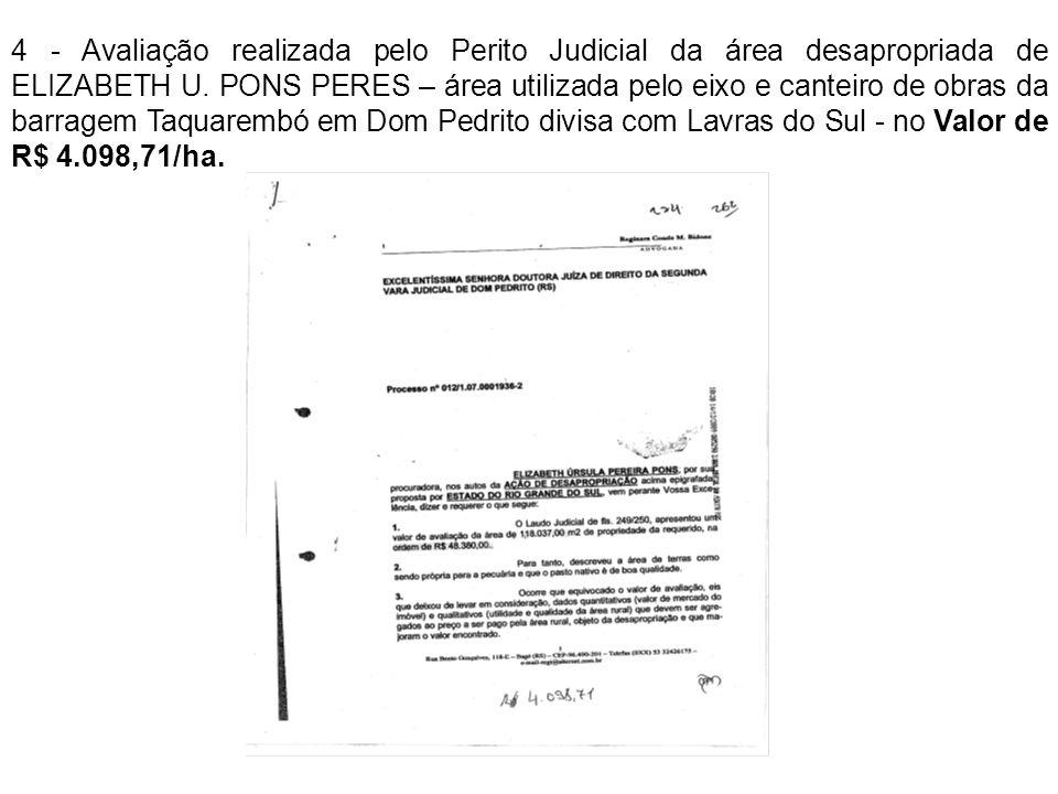 4 - Avaliação realizada pelo Perito Judicial da área desapropriada de ELIZABETH U. PONS PERES – área utilizada pelo eixo e canteiro de obras da barrag