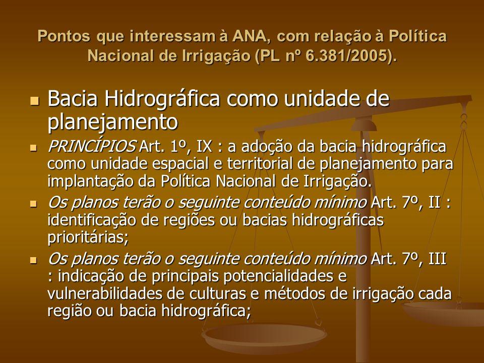 Pontos que interessam à ANA, com relação à Política Nacional de Irrigação (PL nº 6.381/2005).