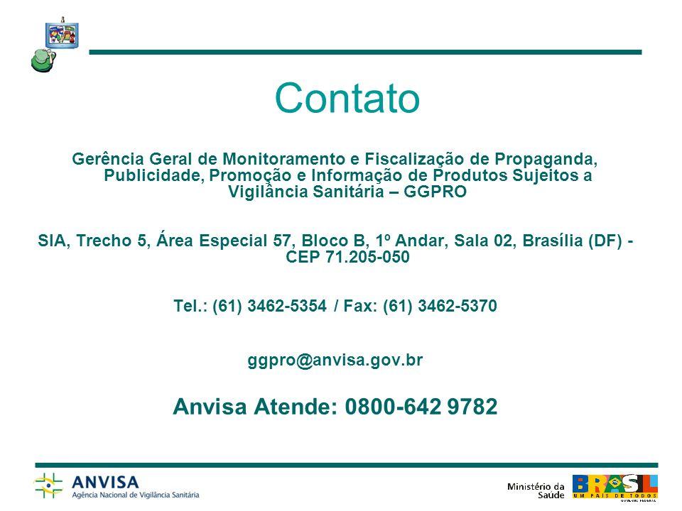 Contato Gerência Geral de Monitoramento e Fiscalização de Propaganda, Publicidade, Promoção e Informação de Produtos Sujeitos a Vigilância Sanitária –