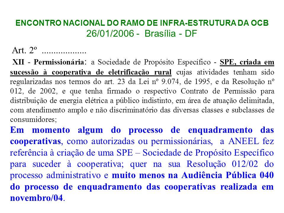 ENCONTRO NACIONAL DO RAMO DE INFRA-ESTRUTURA DA OCB 26/01/2006 - Brasília - DF Art. 2º................... XII - Permissionária : a Sociedade de Propós