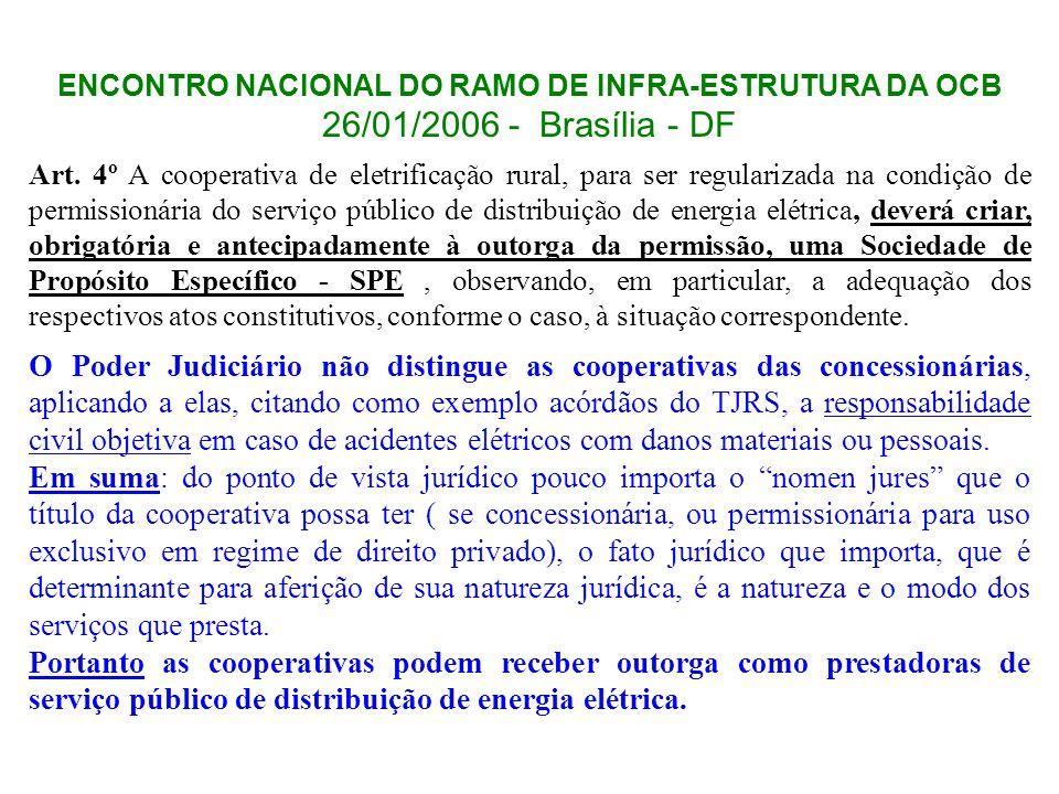 ENCONTRO NACIONAL DO RAMO DE INFRA-ESTRUTURA DA OCB 26/01/2006 - Brasília - DF Art. 4º A cooperativa de eletrificação rural, para ser regularizada na