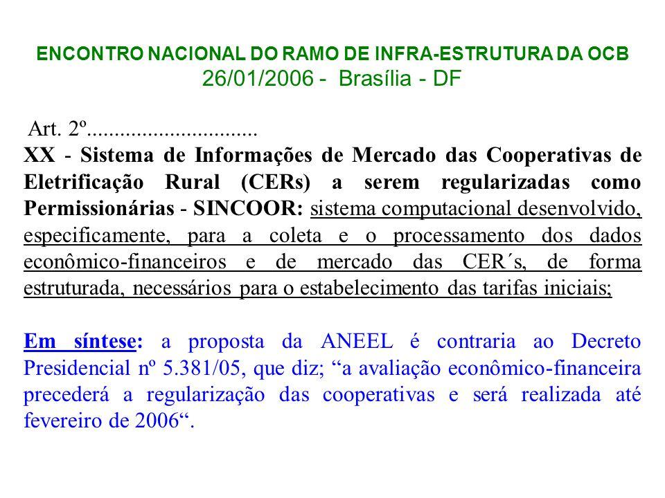 ENCONTRO NACIONAL DO RAMO DE INFRA-ESTRUTURA DA OCB 26/01/2006 - Brasília - DF Art. 2º............................... XX - Sistema de Informações de M