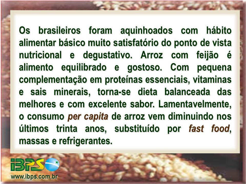 Os brasileiros foram aquinhoados com hábito alimentar básico muito satisfatório do ponto de vista nutricional e degustativo.