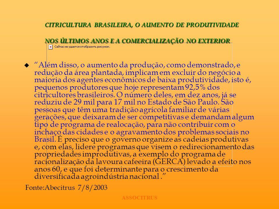 ASSOCITRUS CITRICULTURA BRASILEIRA, O AUMENTO DE PRODUTIVIDADE NOS ÚLTIMOS ANOS E A COMERCIALIZAÇÃO NO EXTERIOR u Além disso, o aumento da produção, c