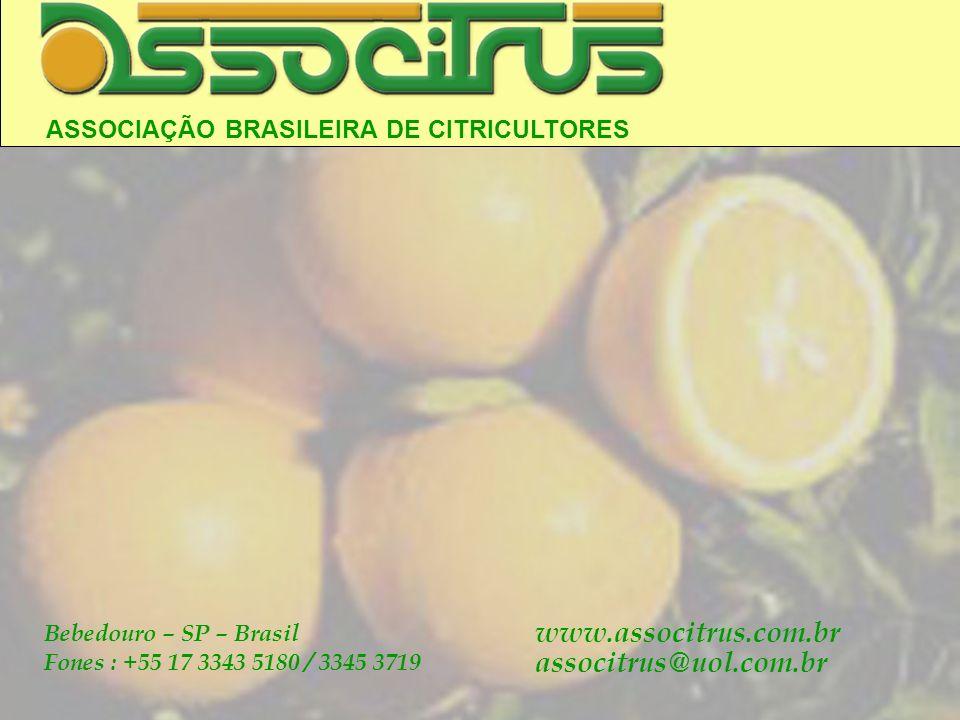ASSOCIAÇÃO BRASILEIRA DE CITRICULTORES Bebedouro – SP – Brasil Fones : +55 17 3343 5180 / 3345 3719 www.associtrus.com.br associtrus@uol.com.br